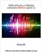 Ketty98 - TOPO-SFILATA A TOPAZIAcollezione MUSICA (parte 2)
