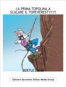 BERTUCCIA40 - LA PRIMA TOPOLINA A SCALARE IL TOPEVEREST!!!!!!