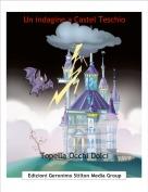 Topella Occhi Dolci - Un indagine a Castel Teschio