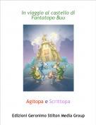 Agitopa e Scrittopa - In viaggio al castello di Fantatopo Buu
