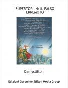 Damystilton - I SUPERTOPI IN: IL FALSO TERREMOTO
