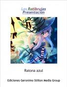 Ratona azul - Las RatibrujasPresentación