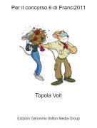 Topola Volt - Per il concorso 6 di Franci2011