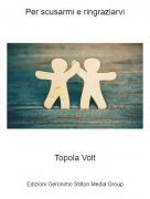 Topola Volt - Per scusarmi e ringraziarvi