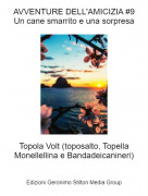 Topola Volt (toposalto, Topella Monellellina e Bandadeicanineri) - AVVENTURE DELL'AMICIZIA #9Un cane smarrito e una sorpresa