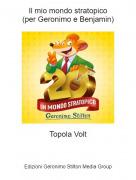 Topola Volt - Il mio mondo stratopico(per Geronimo e Benjamin)