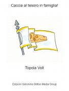 Topola Volt - Caccia al tesoro in famiglia!