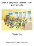 Topola Volt - Diari di Benjamin e Pandora - primi giorni di medie