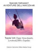 Topola Volt (Tippy Stracchinetti, Lovebook2806 e Topelle) - Speciale Halloween!AVVENTURE DELL'AMICIZIA #8
