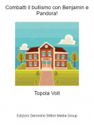 Topola Volt - Combatti il bullismo con Benjamin e Pandora!