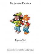Topola Volt - Benjamin e Pandora