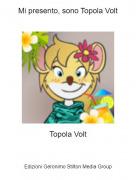 Topola Volt - Mi presento, sono Topola Volt