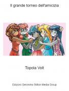 Topola Volt - Il grande torneo dell'amicizia
