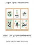 Topola Volt @Topella Monellellina - Auguri Topella Monellellina!