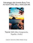 Topola Volt (Miss Gorgonzola,Topelle e Sofiz) - Salvataggi alla foresta Buia TuiaAVVENTURE DELL'AMICIZIA #6