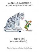 Topola Volt (scusatemi tanto) - ANNULLO LA SERIE :(+ DUE AVVISI IMPORTANTI