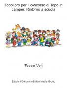 Topola Volt - Topolibro per il concorso di Topo in camper, Rintorno a scuola