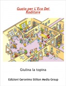 Giulina la topina - Guaio per L'Eco Del Roditore