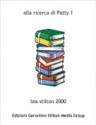 tea stilton 2000 - alla ricerca di Patty 1