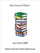 tea stilton 2000 - alla ricerca di Patty 1