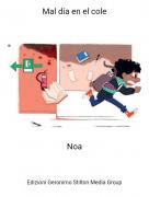 Noa - Mal día en el cole