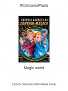 Magic world - #ConcursoPaula