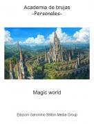 Magic world - Academia de brujas-Personales-