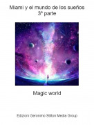 Magic world - Miami y el mundo de los sueños3º parte