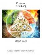 Magic world - Poderes Trollberg