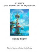 Mundo magico - Mi poemapara el concurso de vegatotorita