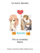 Por la novelistaMaría - Un Amor Secreto