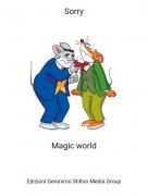 Magic world - Sorry