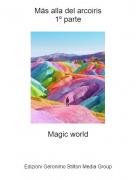 Magic world - Más alla del arcoiris1º parte