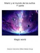 Magic world - Miami y el mundo de los suños 1º parte