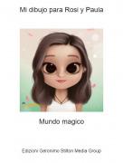 Mundo magico - Mi dibujo para Rosi y Paula
