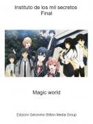 Magic world - Instituto de los mil secretos Final