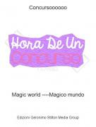 Magic world ----Magico mundo - Concursoooooo