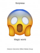 Magic world - Sorpresa