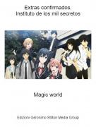 Magic world - Extras confirmados.Instituto de los mil secretos