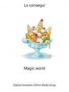 Magic world - Lo conseguí