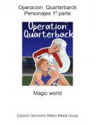 Magic world - Operacion QuarterbarckPersonajes 1º parte