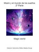 Magic world - Miami y el mundo de los sueños2º Parte