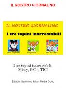 I tre topini inarrestabili:Missy, G.C. e TIC! - IL NOSTRO GIORNALINO
