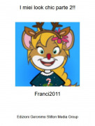 Franci2011 - I miei look chic parte 2!!