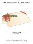 Franci2011 - Per il concorso 1 di TopoChiara!