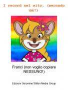 Franci (non voglio copiare NESSUNO!) - I record nel sito, (secondo me!)