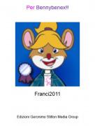 Franci2011 - Per Bennybenex!!