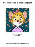Franci2011 - Per il concorso di Topina Topella!