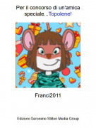 Franci2011 - Per il concorso di un'amica speciale...Topolene!