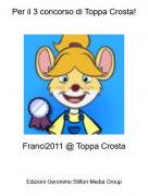 Franci2011 @ Toppa Crosta - Per il 3 concorso di Toppa Crosta!